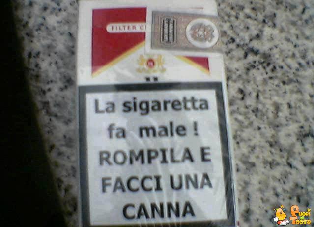 Fumare fa male, fatti una canna!